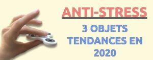 objets anti-stress tendances en 2020