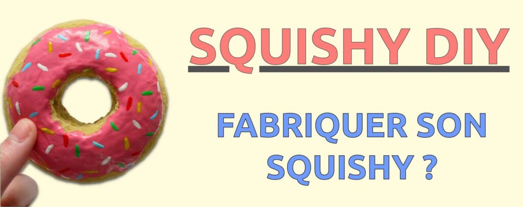 Comment faire un squishy